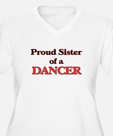 Proud Sister of a Dancer Plus Size T-Shirt