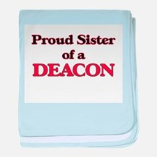 Proud Sister of a Deacon baby blanket