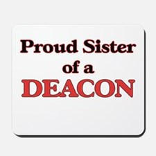 Proud Sister of a Deacon Mousepad