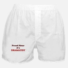 Proud Sister of a Dramatist Boxer Shorts