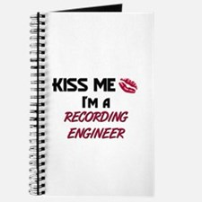 Kiss Me I'm a RECORDING ENGINEER Journal