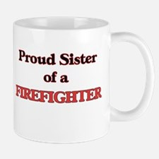 Proud Sister of a Firefighter Mugs