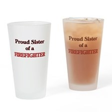 Proud Sister of a Firefighter Drinking Glass