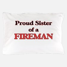 Proud Sister of a Fireman Pillow Case