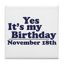 November 18th Birthday Tile Coaster