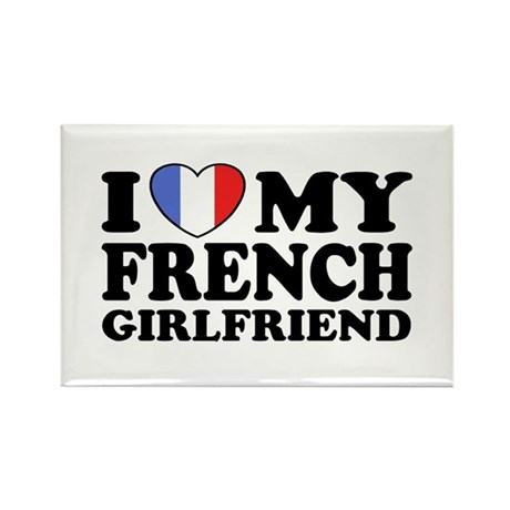 I Love My French Girlfriend Rectangle Magnet