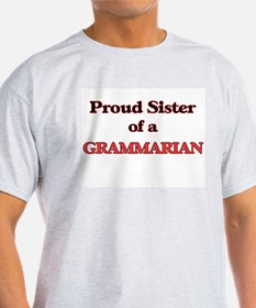 Proud Sister of a Grammarian T-Shirt
