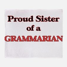 Proud Sister of a Grammarian Throw Blanket