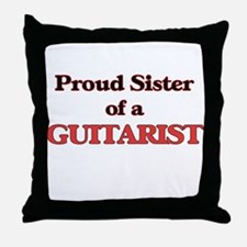 Proud Sister of a Guitarist Throw Pillow