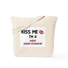 Kiss Me I'm a RADIO SOUND TECHNICIAN Tote Bag