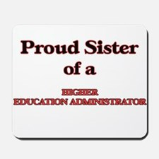 Proud Sister of a Higher Education Admin Mousepad