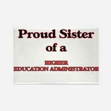 Proud Sister of a Higher Education Adminis Magnets