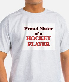 Proud Sister of a Hockey Player T-Shirt