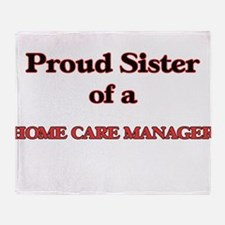 Proud Sister of a Home Care Manager Throw Blanket