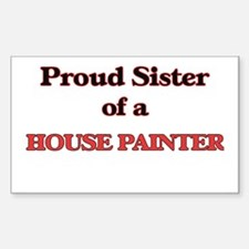 Proud Sister of a House Painter Decal