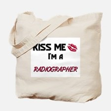 Kiss Me I'm a RADIOGRAPHER Tote Bag