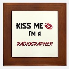 Kiss Me I'm a RADIOGRAPHER Framed Tile