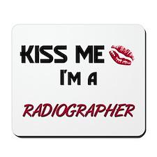 Kiss Me I'm a RADIOGRAPHER Mousepad