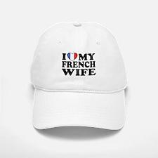I Love My French Wife Baseball Baseball Cap