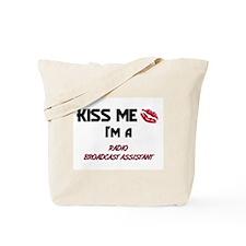 Kiss Me I'm a RADIO BROADCAST ASSISTANT Tote Bag
