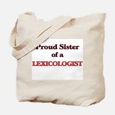 Proud Sister of a Lexicologist Tote Bag
