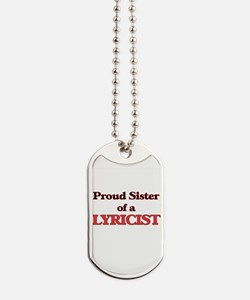 Proud Sister of a Lyricist Dog Tags