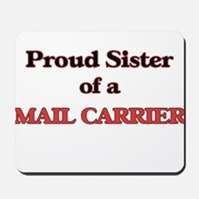 Proud Sister of a Mail Carrier Mousepad
