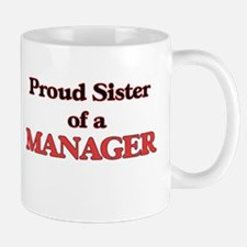 Proud Sister of a Manager Mugs