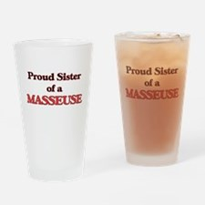 Proud Sister of a Masseuse Drinking Glass