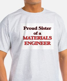 Proud Sister of a Materials Engineer T-Shirt