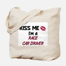 Kiss Me I'm a RACE CAR DRIVER Tote Bag