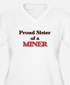 Proud Sister of a Miner Plus Size T-Shirt