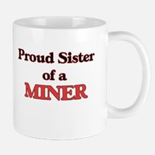 Proud Sister of a Miner Mugs