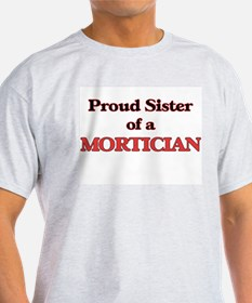 Proud Sister of a Mortician T-Shirt