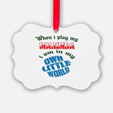When i play my Marimba I'm in my Ornament