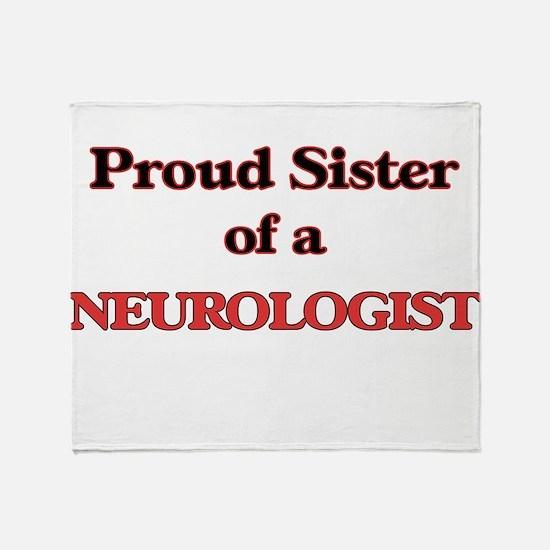 Proud Sister of a Neurologist Throw Blanket