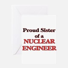 Proud Sister of a Nuclear Engineer Greeting Cards