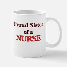 Proud Sister of a Nurse Mugs
