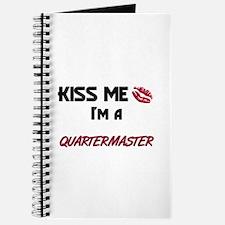 Kiss Me I'm a QUARTERMASTER Journal