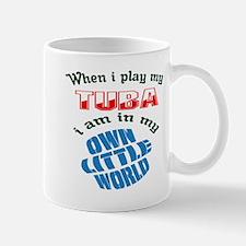 When i play my Tuba I'm in my own littl Mug