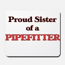 Proud Sister of a Pipefitter Mousepad