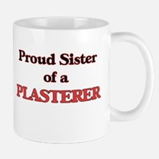Proud Sister of a Plasterer Mugs