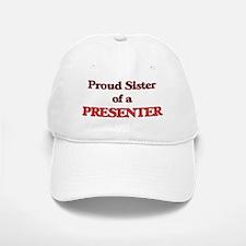 Proud Sister of a Presenter Baseball Baseball Cap