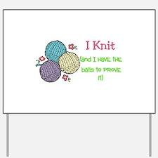 I Knit Yard Sign