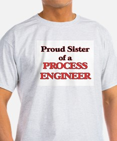 Proud Sister of a Process Engineer T-Shirt
