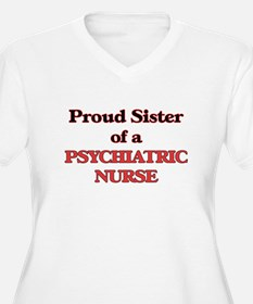 Proud Sister of a Psychiatric Nu Plus Size T-Shirt