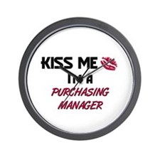 Kiss Me I'm a PURCHASING MANAGER Wall Clock