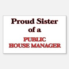 Proud Sister of a Public House Manager Decal