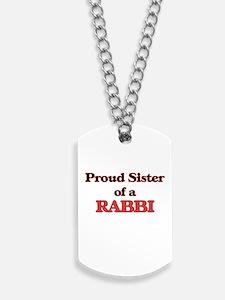 Proud Sister of a Rabbi Dog Tags