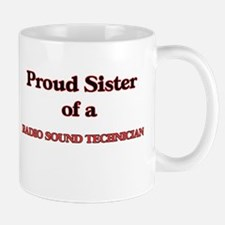 Proud Sister of a Radio Sound Technician Mugs